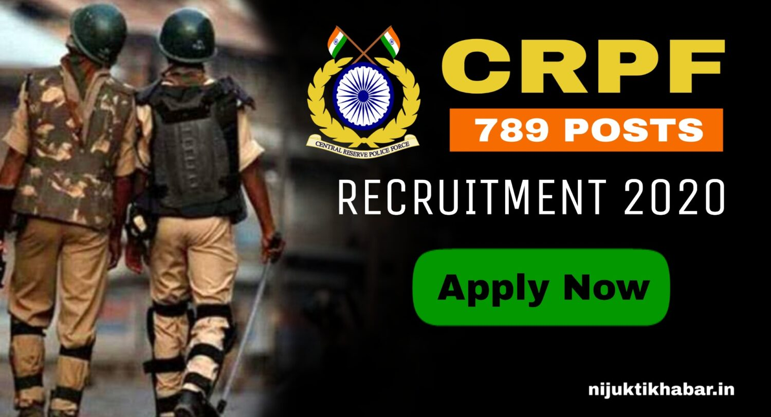 CRPF Recruitment 2020 – Apply for 789 Posts