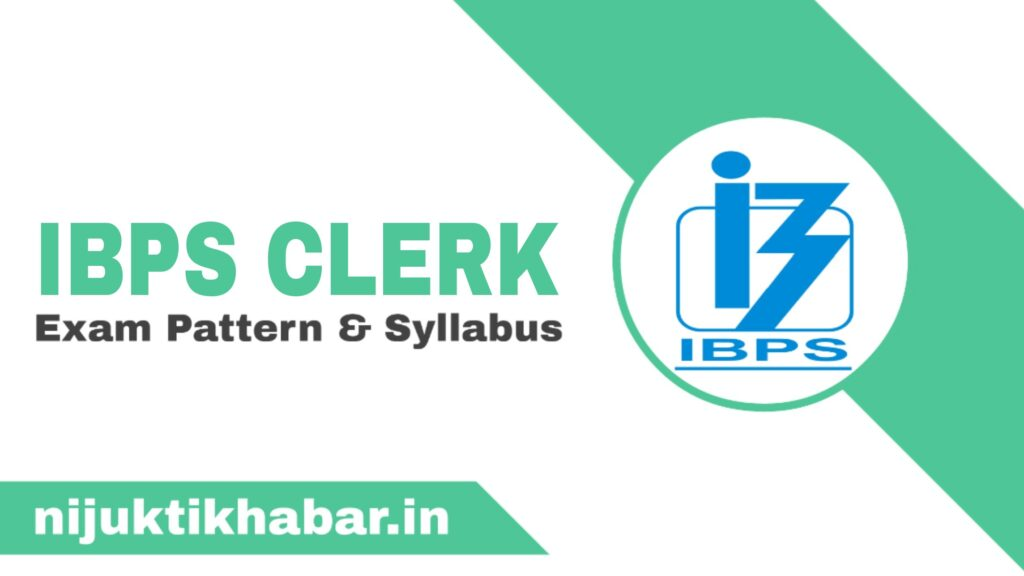 IBPS Clerk Syllabus and Exam Pattern